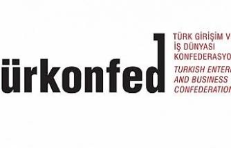 TÜRKONFED'den hükümete ve Türk iş dünyasına çağrı