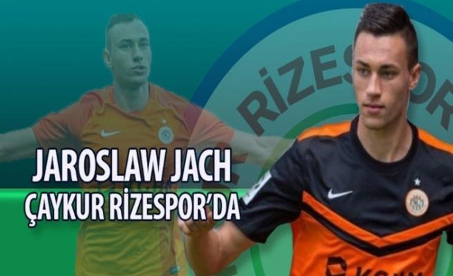 Jaroslaw Jach Çaykur Rizespor'da